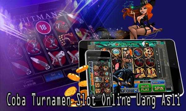 Coba-Turnamen-Slot-Online-Uang-Asli