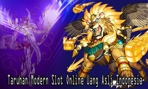 Taruhan-Modern-Slot-Online-Uang-Asli-Indonesia